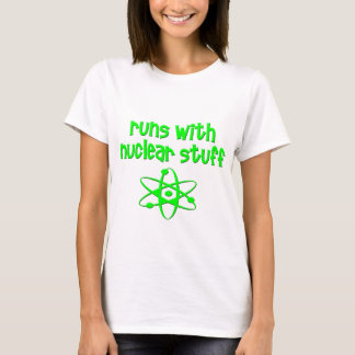 Runs With Nuclear Stuff T-Shirt