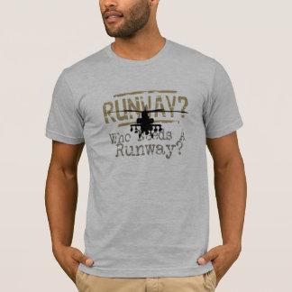 Runway? Who Needs a Runway? T-Shirt