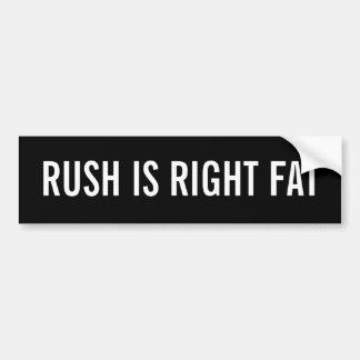 Rush Is Right Fat Car Bumper Sticker
