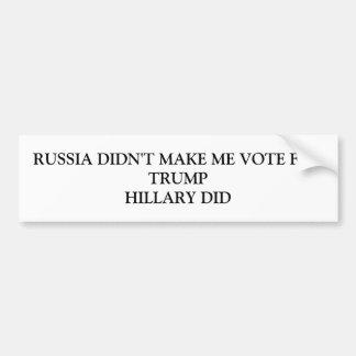 Russia Didn't Make me Vote for Trump Bumper Sticker
