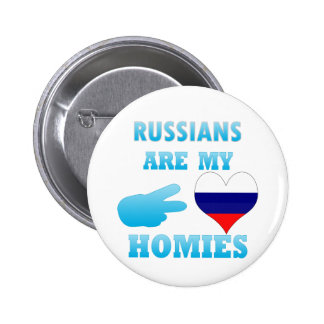 Russians are my Homies 6 Cm Round Badge