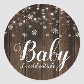 Rustic Baby It's Cold Outside Winter Baby Shower Classic Round Sticker