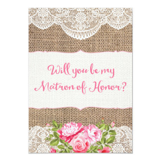 Rustic Burlap Lace Will you be my Matron of Honor Card