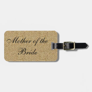 Rustic Burlap Mother of the Bride Luggage Tag