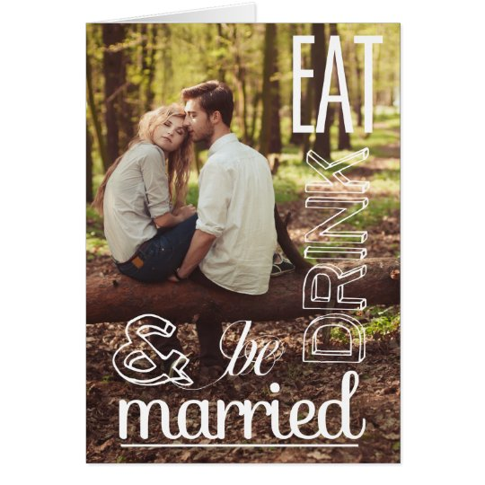 Rustic Eat Drink & Be Married Photo Greeting Card