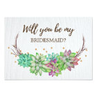 Rustic Floral Succulent Will You Be My Bridesmaid Card