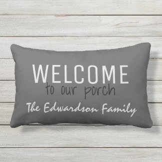 Rustic Gray Welcome to our Porch Family name Lumbar Cushion
