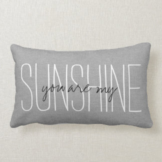 Rustic Gray You Are My Sunshine Lumbar Cushion