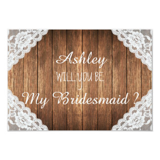 Rustic Lace Brown Wood Will you be my bridesmaid 9 Cm X 13 Cm Invitation Card