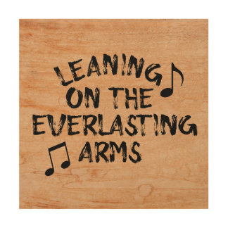 Rustic: Leaning on the Everlasting Arms Wood Canvases