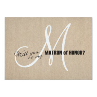 Rustic Linen Canvas Wedding Be My Matron of Honor Card