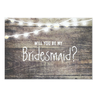 Rustic wood string light Will you be my Bridesmaid 9 Cm X 13 Cm Invitation Card