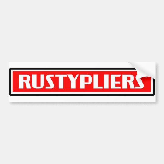 Rusty Pliers Bumper Sticker