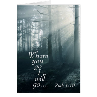 Ruth 1:16 Scripture, Where you go I will go Custom Card