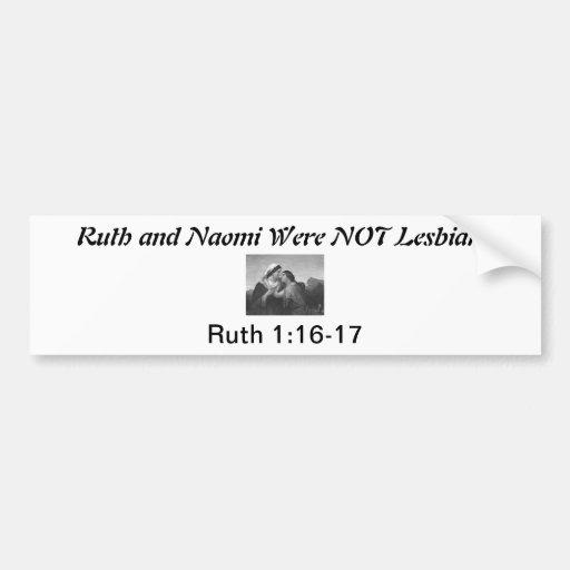 Ruth and Naomi Were NOT Lesbians Bumper Sticker