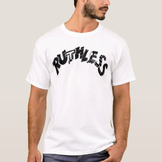 Ruthless T-Shirt