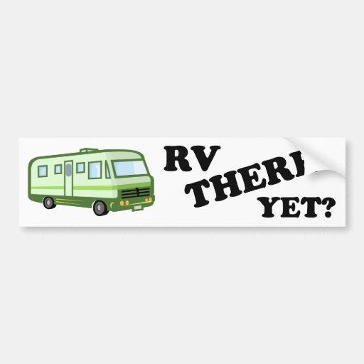 RV THERE YET? (green) Bumper Sticker