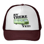 RV THERE YET? (green) Cap
