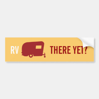 RV There Yet? - Travel Trailer Humor Bumper Sticker