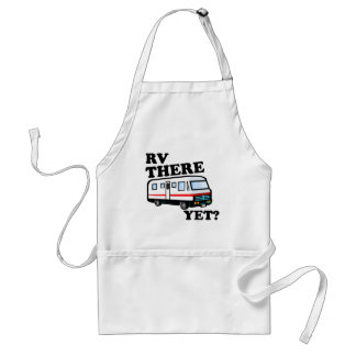 RV THERE YET? (white) Standard Apron