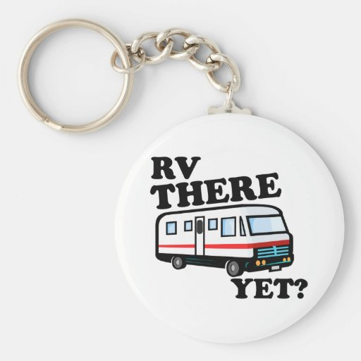 RV THERE YET? (white) Keychain