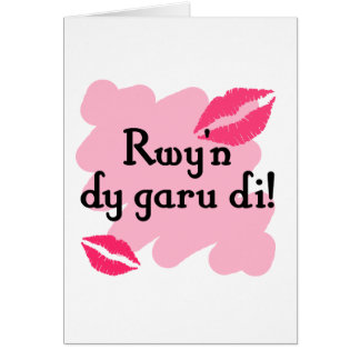 Rwy'n dy garu di - Welsh I love you Greeting Cards