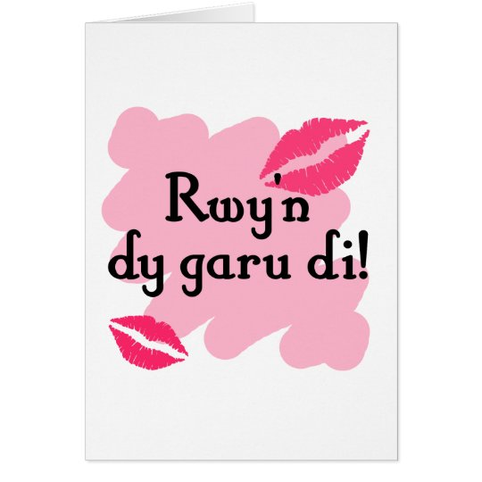 Rwy'n dy garu di - Welsh I love you Card