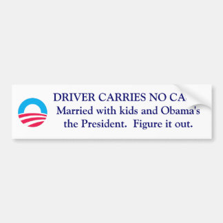 S-RoundObamaSymbol, DRIVER CARRIES NO CASH.Marr... Bumper Sticker