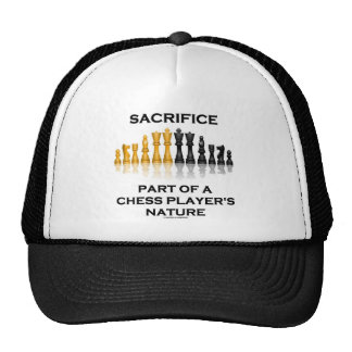 Sacrifice Part Of A Chess Player's Nature Trucker Hats