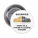 Sacrifice Part Of A Chess Player's Nature Pins