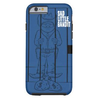 Sad Little Bandit iPhone Case Tough iPhone 6 Case