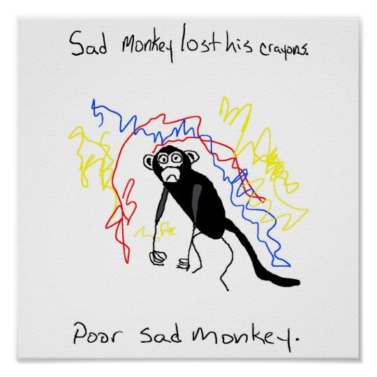 Sad Monkey Lost His Crayons Poster
