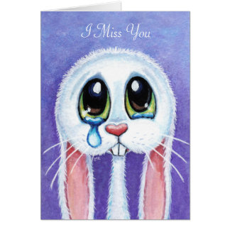 Sad Teary Bunny Rabbit I Miss You - Personalizable Greeting Card
