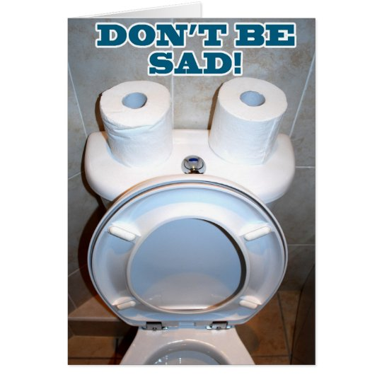 Sad Toilet Greeting Card