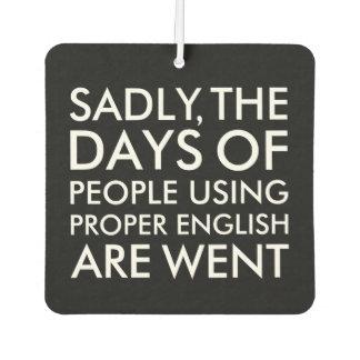 Sadly People Using Proper English Spelling Car Air Freshener
