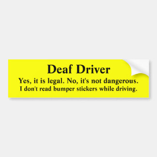 Safe Deaf Driver Doesn't Read Bumper Stickers