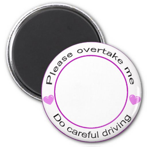 Safe driving and Careful driving Fridge Magnets
