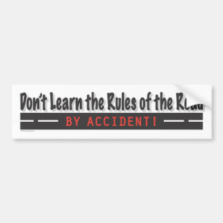 Safe Driving Bumpersticker Bumper Sticker