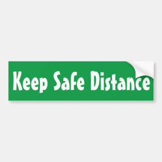 safe driving keep distance green bumper sticker