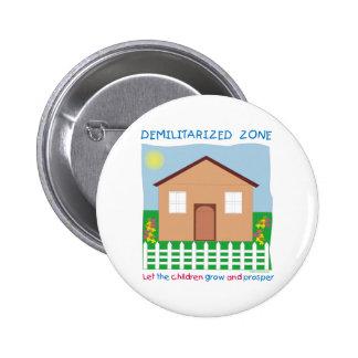 Safe House Demilitarized zone save the children 6 Cm Round Badge
