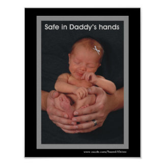 Safe in Daddy's hands Posters
