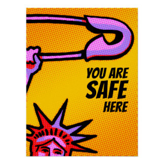 SAFE Liberty Pop1:You Are Safe Here POSTER 18X24