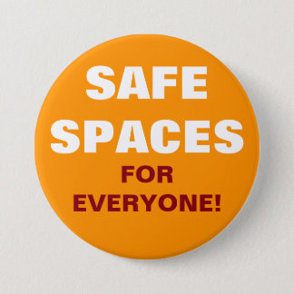 SAFE SPACES For Everyone! 7.5 Cm Round Badge