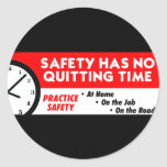 Safety Has No Quitting Time Round Sticker