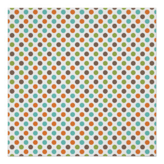 Sage Green, Orange, Teal, and Brown Polka Dots Poster