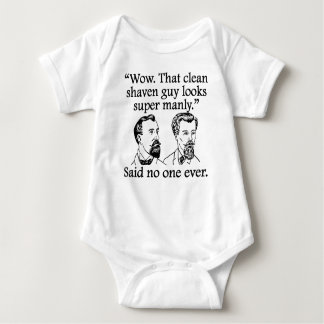 Said No One Ever: Clean Shaven Guy Baby Bodysuit