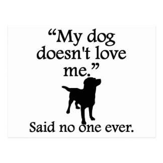 Said No One Ever: My Dog Doesn't Love Me Postcards