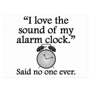 Said No One Ever: Sound Of My Alarm Clock Post Cards