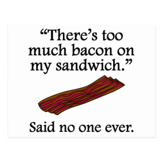 Said No One Ever Too Much Bacon Postcard