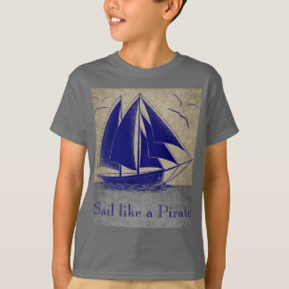 Sail like a pirate, for boy nautical T-Shirt